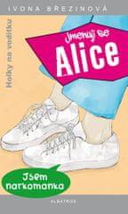 Březinová Ivona: Holky na vodítku - Jmenuji se Alice