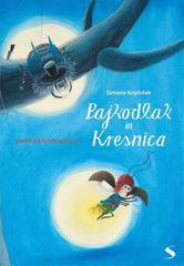 Simona Kopinšek: Pajkodlak in Kresnica
