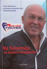 Fischer Viliam: Na Slovensku sa úspech neodpúšťa