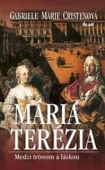 Cristenová Gabriele Marie: Mária Terézia. Medzi trónom a láskou, 2. vydanie