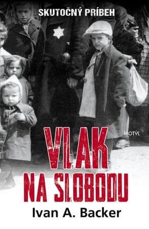 A. Backer Ivan: Vlak na slobodu
