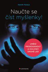 Fexeus Henrik: Naučte se číst myšlenky! - Umění prokouknout a ovlivnit druhé lidi