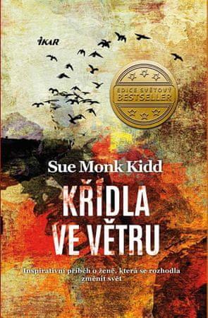 Kiddová Sue Monk: Křídla ve větru