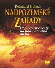 Habeck Reinhard: Nadpozemské záhady - Objevitelské cesty na podivuhodná místa