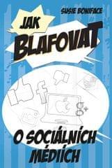 Boniface Susie: Jak blafovat o sociálních médiích