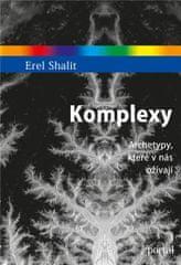 Shalit Erel: Komplexy - Archetypy, které v nás ožívají