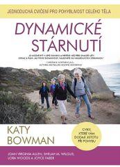 Bowmanová Katy: Dynamické stárnutí - Jednoduchá cvičení pro pohyblivost celého těla