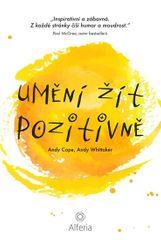 Cope Andy, Whittaker Andy,: Umění žít pozitivně