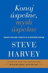 Harvey Steve: Konaj úspešne, mysli úspešne