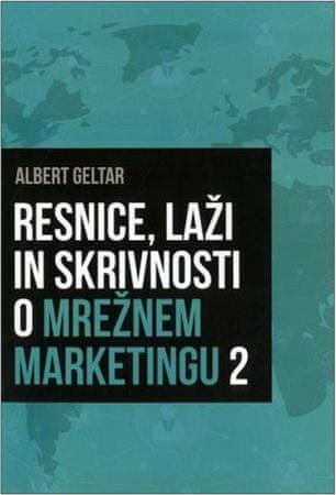 Albert Geltar: Resnice, laži in skrivnosti o mrežnem marketingu 2