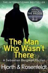 Hjorth Michael, Rosenfeldt Hans,: The Man Who Wasn´t There