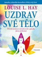 Hay Louise L.: Uzdrav své tělo