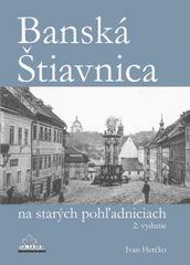 Herčko Ivan: Banská Štiavnica na starých pohľadniciach