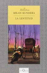 Kundera Milan: La lentitud