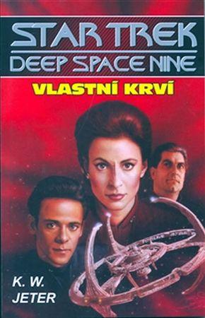 Jeter K. W.: Star Trek Deep Space Nine 3 - Vlastní krví