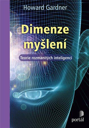 Gardner Howard: Dimenze myšlení - Teorie rozmanitých inteligencí