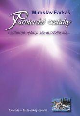 Farkaš Miroslav: Partnerské vzťahy: Nádherné výšiny, ale aj údolie sĺz...