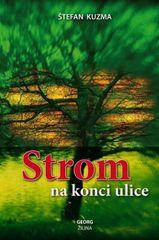 Kuzma Štefan: Strom na konci ulice