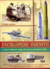 Frankland Noble: Encyklopedie vojenství ve 20. století - Od první světové války do konce studené vál