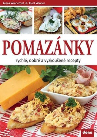 Winnerová Alena, Winner Josef,: Pomazánky - rychlé, dobré a vyzkoušené recepty