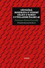Rotterdamský Erasmus: Užitečná rozprava o vedení války s Turky s výkladem Žalmu 28
