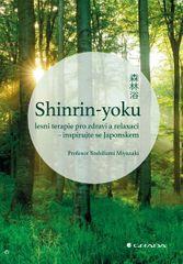 Miyazaki Yoshifumi: Shinrin-yoku: lesní terapie pro zdraví a relaxaci - inspirujte se Japonskem