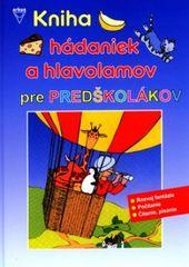 autor neuvedený: Kniha hádaniek a hlavolamov pre predškolákov