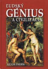 Uherík Anton: Ľudský génius a civilizácia