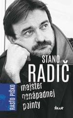 Piško Rasťo: Stano Radič - Majster nenápadnej pointy