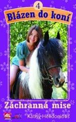 Helidoniotis Kathy: Blázen do koní 4 - Záchranná mise