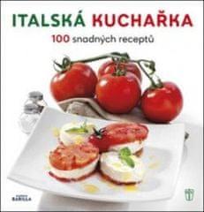autor neuvedený: Italská kuchařka - 100 snadných receptů