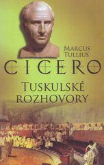 Cicero Marcus Tullius: Tuskulské rozhovory