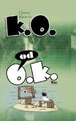 Kalamár Ondrej: K.O. od O.K.