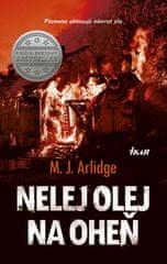 Arlidge M. J.: Nelej olej na oheň