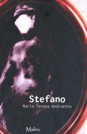 Maria Teresa Andruetto: Stefano