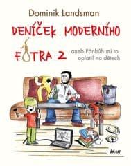 Landsman Dominik: Deníček moderního fotra 2 - aneb Pánbůh mi to oplatil na dětech