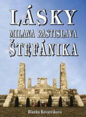 Kovarčíková Blanka: Lásky M. R. Štefánika