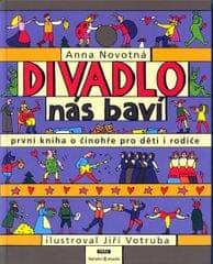 Novotná Anna: Divadlo nás baví - První kniha o činohře pro děti i rodiče