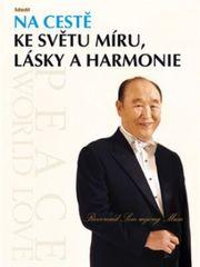 Son-mjong Mun: Na cestě ke světu míru, lásky a harmonie