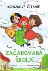 Šulc Petr: Začarovaná škola-obrázkové čítanie (MV)