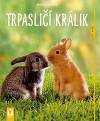 Weglerová Monika: Trpasličí králik - Ako na to 2 vyd.