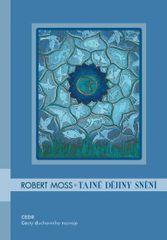 Moss Robert: Tajné dějiny snění