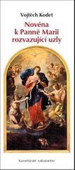 Kodet Vojtěch: Novéna k Panně Marii rozvazující uzly