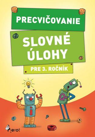 Kolektív autorov: Precvičovanie – Slovné úlohy pre 3.ročník