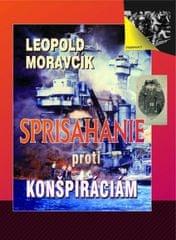 Moravčík Leopold: Sprisahanie proti konšpiráciám
