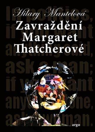 Mantelová Hilary: Zavraždění Margaret Thatcherové