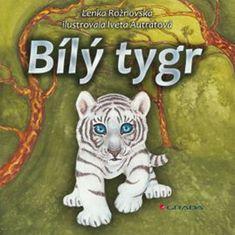 Rožnovská Lenka, Autratová Iveta,: Bílý tygr