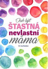 Doodson Lisa: Jak být šťastná nevlastní máma