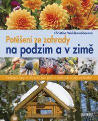 Weidenweberová Christine: Potěšení ze zahrady na podzim a v zimě