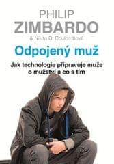 Zimbardo Philip, Coulombová Nikita D.,: Odpojený muž - Jak technologie připravuje muže o mužství a c